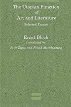 The Utopian Function of Art and Literature: Selected Essays