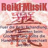 Reiki Musik, vol. 1 (Fuer die Reiki Behandlung. Jede 3 Minuten beim Glockenklang sollte die Handposizion gewechselt werden)