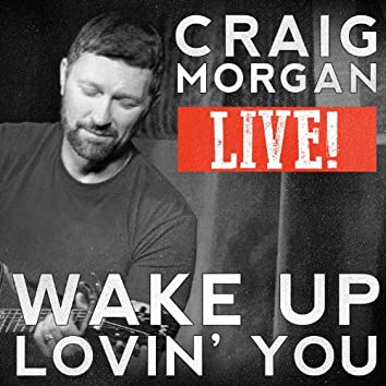 Wake up Lovin' You (Live)