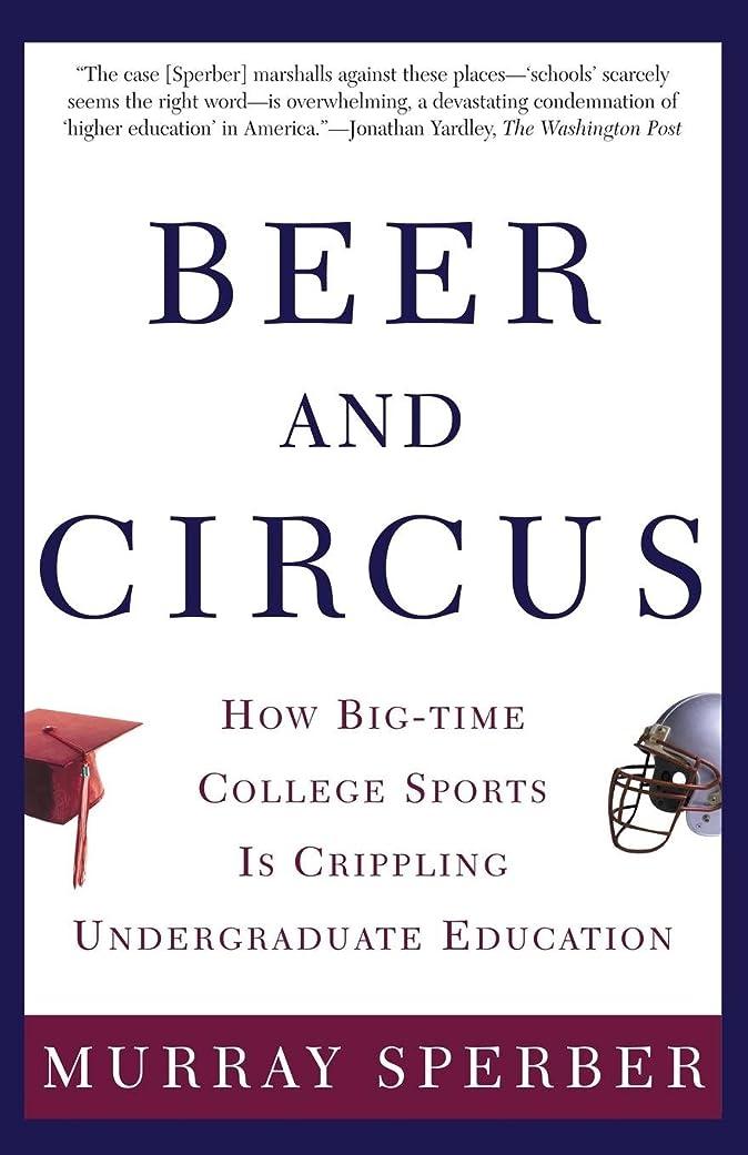 アマゾンジャングル突進トランクBeer and Circus: How Big-Time College Sports Is Crippling Undergraduate Education