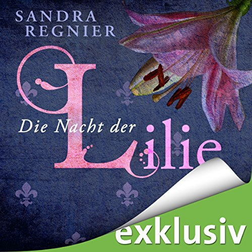 Die Nacht der Lilie audiobook cover art