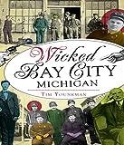 Wicked Bay City, Michigan (English Edition)