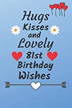 Hugs Kisses and Lovely 81st Birthday Wishes: 81 Year Old Birthday Gift Journal / Notebook / Diary / Unique Greeting Card Alternative