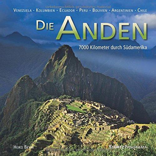Die Anden - 7000 Kilometer durch Südamerika: Ein hochwertiger Fotoband mit über 180 Bildern auf 144 Seiten im quadratischen Großformat - STÜRTZ Verlag (Panorama)