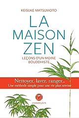 La maison zen: Leçons d'un moine bouddhiste Tapa blanda