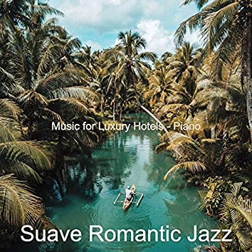 Music for Luxury Hotels - Piano