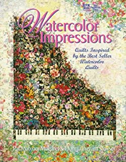 Watercolor Impressions: Quilts Inspired by the Bestseller Watercolor Quilts