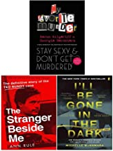 Stay Sexy and Dont Get Murdered [Hardcover], The Stranger Beside me, I ll Be Gone in the Dark 3 Books Collection Set