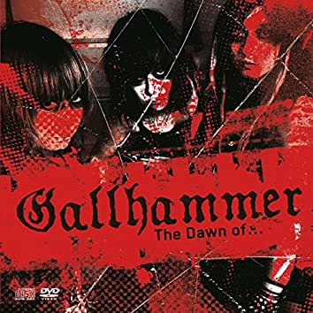 The Dawn Of Gallhammer
