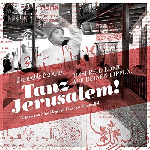 Tanz Jerusalem! Unsere Lieder auf deinen Lippen