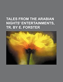 Tales from the Arabian Nights' Entertainments, Tr. by E. Forster