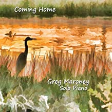 Coming Home Solo Piano by Greg Maroney