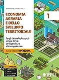 Economia agraria e dello sviluppo territoriale. Ediz. Openschool. Per gli Ist. professionali per l'a...