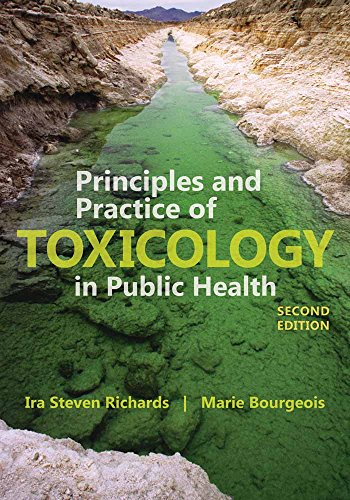 Compare Textbook Prices for Principles and Practice of Toxicology in Public Health 2 Edition ISBN 9781449645267 by Richards, Ira S.,Bourgeois, Marie