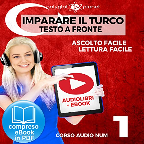 Imparare il Turco - Lettura Facile - Ascolto Facile - Testo a Fronte: Turco Corso Audio Num. 1 [Learn Turkish - Easy Reading - Easy Listening] audiobook cover art