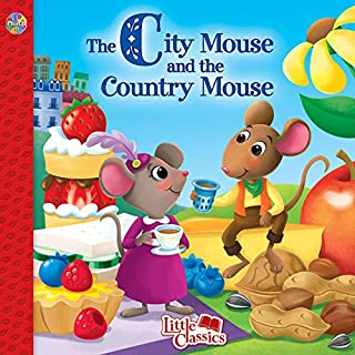 The City Mouse and the Country Mouse Little Classics