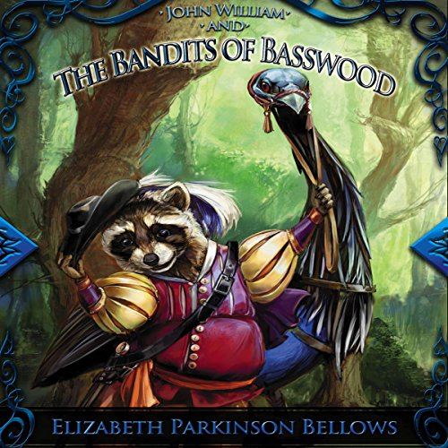 John William and the Bandits of Basswood audiobook cover art