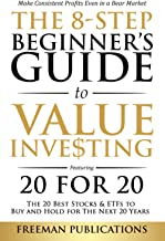 The 8-Step Beginner's Guide to Value Investing: Featuring 20 for 20 - The 20 Best Stocks & ETFs to Buy and Hold for The Ne...