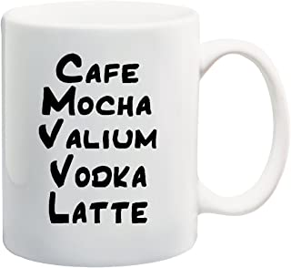 CAFE MOCHA VALIUM VODKA LATTE Mug Cup - 11 ounces