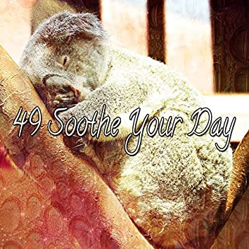 49 Soothe Your Day