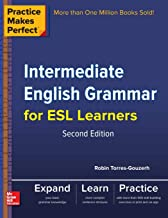 Practice Makes Perfect Intermediate English Grammar for ESL Learners (Practice Makes Perfect Series)