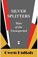 Silver Splitters: Tales of the Unsuspected Kindle Edition