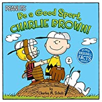 Be a Good Sport, Charlie Brown! (Peanuts)