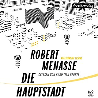 Die Hauptstadt                   By:                                                                                                                                 Robert Menasse                               Narrated by:                                                                                                                                 Christian Berkel                      Length: 14 hrs and 21 mins     11 ratings     Overall 4.4