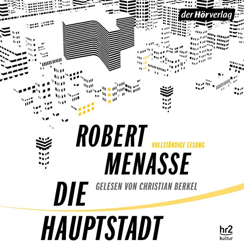 Die Hauptstadt                   By:                                                                                                                                 Robert Menasse                               Narrated by:                                                                                                                                 Christian Berkel                      Length: 14 hrs and 18 mins     5 ratings     Overall 4.4