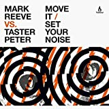 Move It / Set Your Noise (Mark Reeve vs. Taster Peter)