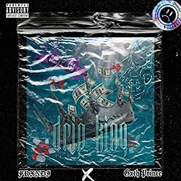 Drip King (feat. Gxth Prince)