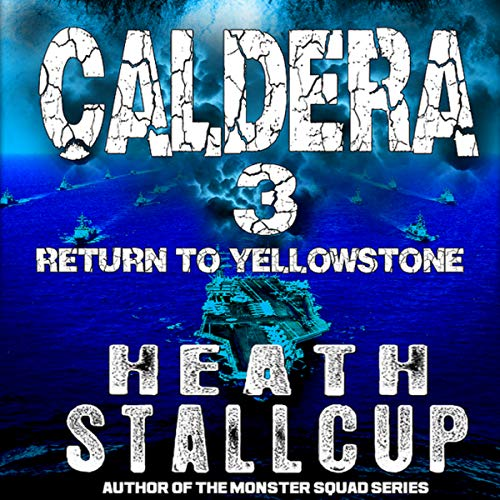 Caldera 3: Return to Yellowstone                   By:                                                                                                                                 Heath Stallcup                               Narrated by:                                                                                                                                 Johnny Mack                      Length: 6 hrs and 2 mins     4 ratings     Overall 4.8