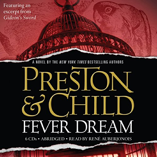Fever Dream                   By:                                                                                                                                 Lincoln Child,                                                                                        Douglas Preston                               Narrated by:                                                                                                                                 uncredited                      Length: 7 hrs and 7 mins     51 ratings     Overall 4.2