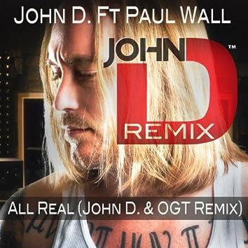 All Real (John D. & Ogt Remix) [feat. Paul Wall]