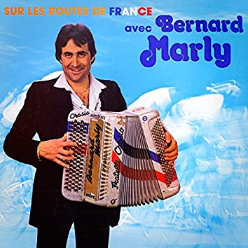 Sur les routes de France avec Bernard Marly