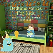 Bedtime Stories for Kids: Timmy And The Tooth Monster (Short Bedtime Stories for children collection)