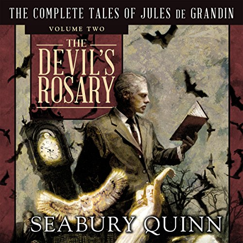 The Devil's Rosary     The Complete Tales of Jules de Grandin, Volume 2              By:                                                                                                                                 Seabury Quinn,                                                                                        George A. Vanderburgh                               Narrated by:                                                                                                                                 Andrew Eiden                      Length: 25 hrs and 29 mins     4 ratings     Overall 4.0