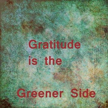 """Gratitude Is the Greener Side (1st John 4:16 """"God Is Love"""") [feat. Ryzpeace] - Single"""