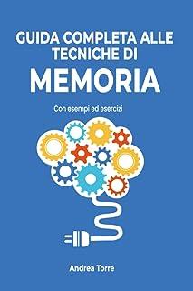 Guida completa alle tecniche di memoria: con esempi ed esercizi