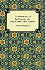 The Flowers of Evil / Les Fleurs du Mal (English and French Edition) (English Edition) Format Kindle