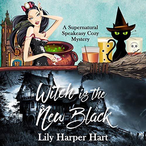 Witch Is the New Black Audiobook By Lily Harper Hart cover art