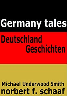 Germany tales – Deutschland Geschichten (bilingual/zweisprachige) Short Stories