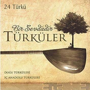 Bir Sevdadır Türküler: Doğu ve İç Anadolu Türküleri