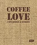 Coffee Love: Café Design & Stories