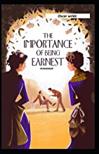 The Importance of Being Earnest Annotated: (Oscar Wilde Collection)