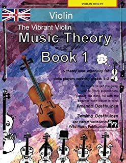 The Vibrant Violin Music Theory Book 1 - UK Terms: A music theory book especially for violinists with easy to follow expla...
