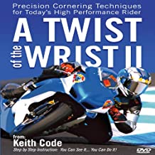 Twist of the Wrist II Precision Cornering Techniques for Today's High Performance Rider