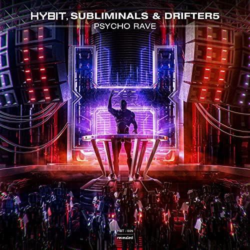 HYBIT, The Subliminals & Drifter5