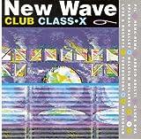 New Wave Club Class-X, Vol. 6