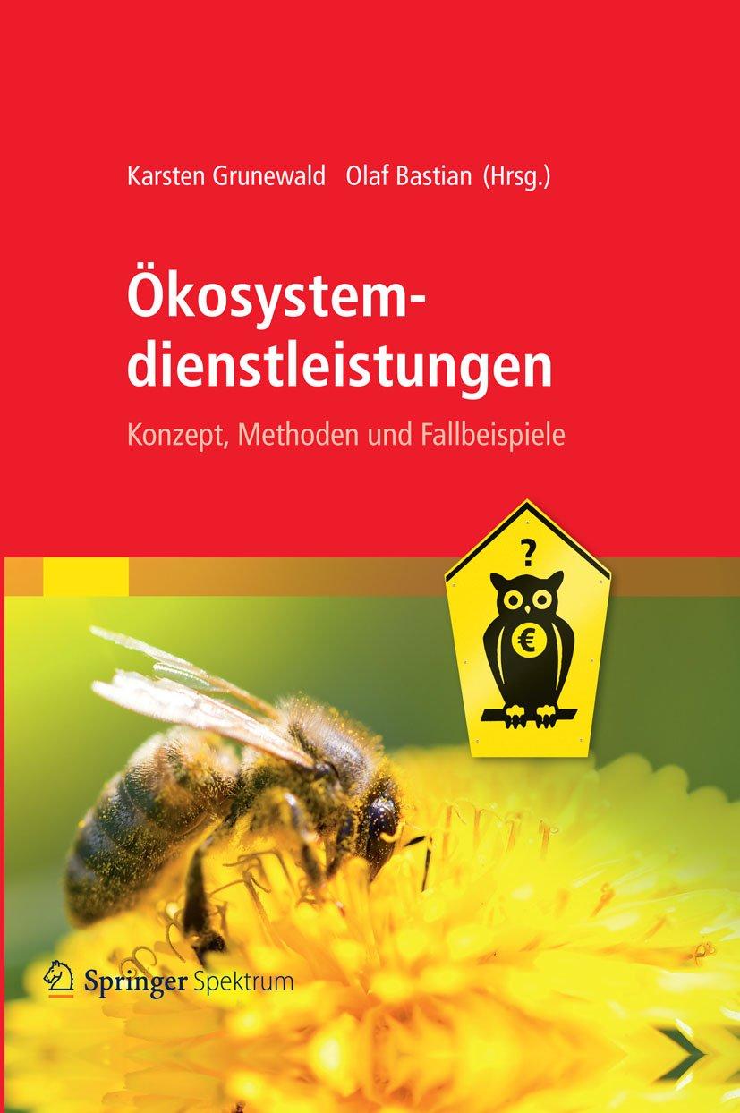 Ökosystemdienstleistungen: Konzept, Methoden und Fallbeispiele (German Edition)